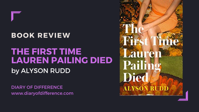the first time lauren pailing died alyson rudd book review books goodreads netgalley harpercollins hq harper collins diary of difference diaryofdifference