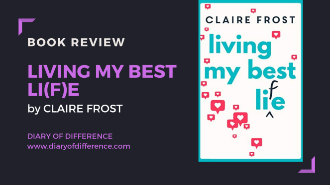living my best life claire frost book review books love instagram social media goodreads netgalley diary of difference diaryofdifference