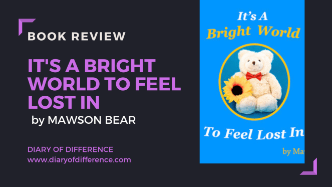 It's a bright world to feel lost in mawson bear mark o'dwyer book review books blog blogging one star