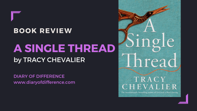 A single thread tracy chevalier book review books goodreads netgalley borough press lovereading love reading uk england first world war