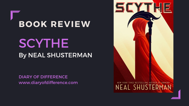 Scythe by neal shusterman book review books goodreads uk death glean young adult fantasy dystopia blog diary of difference diaryofdifference