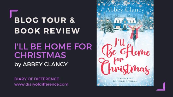 blog tour book review books goodreads netgalley diary of difference diaryofdifference i'll be home for Christmas by Abbey Clancy Mills & Boon UK bestseller
