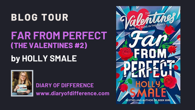 Far From Perfect (The Valentines #2) by Holly Smale book tour harpercollins kaleidoscopic tours blog blogging books review