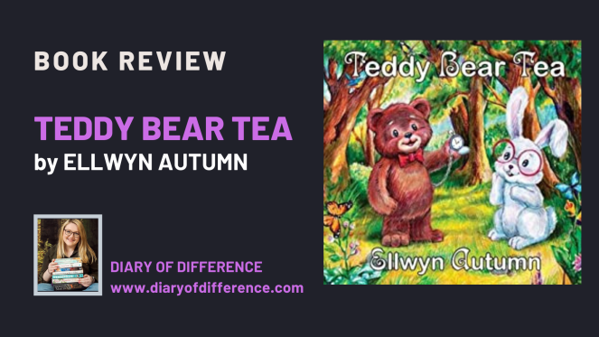 Teddy Bear Tea by Ellwyn Autumn Book Review children's book