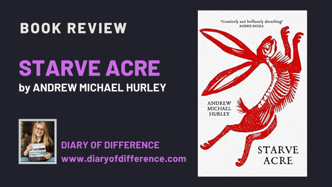 Starve Acre by Andrew Michael Hurley [BOOK REVIEW]