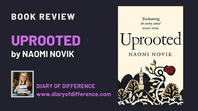 Uprooted by Naomi Novik [BOOK REVIEW]