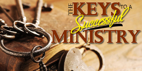The Keys to a Successful Ministry