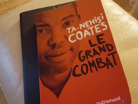 Ta Nehisi Coates – « Le grand combat ».