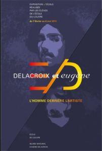 Delacroix et Eugène L'homme derrière l'artiste