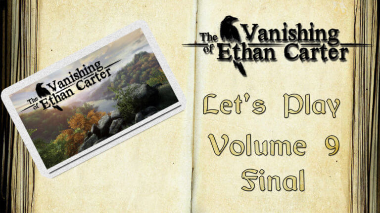 Let's Play : The Vanishing of Ethan Carter #9 Final