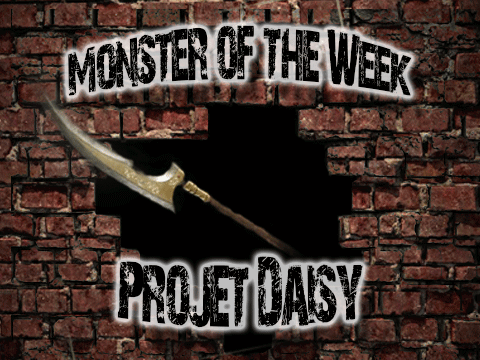 Monster of the Week – Projet Daisy – Episode 04