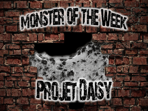 Monster of the Week – Projet Daisy – Episode 07