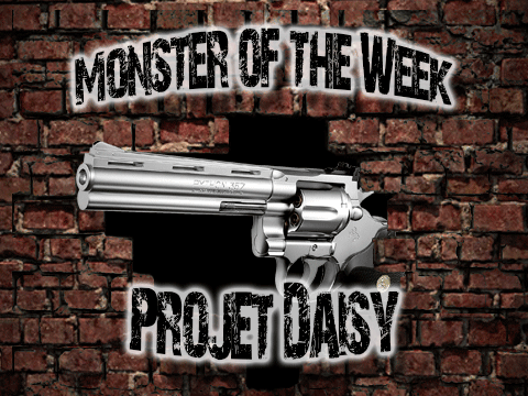 Monster of the Week – Projet Daisy – Episode 12