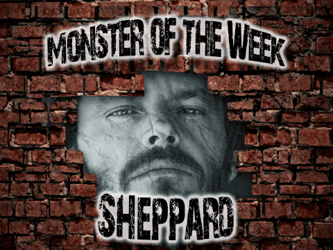 Monster of the Week – Sheppard Freeman