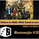 Recenzja Ticket 10th Edition