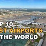 10 sân bay tốt nhất thế giới năm 2018