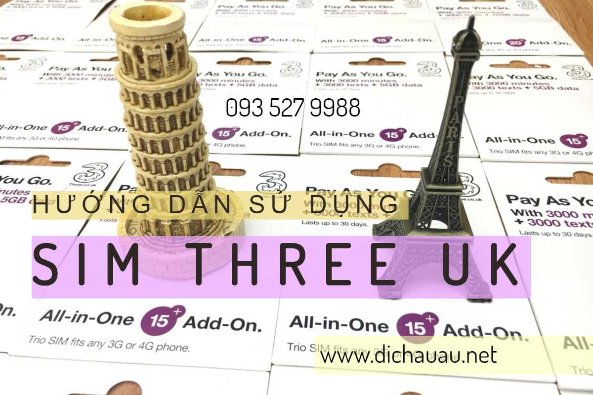 Hướng dẫn sử dụng sim Three UK khi đi du lịch châu Âu | Đi