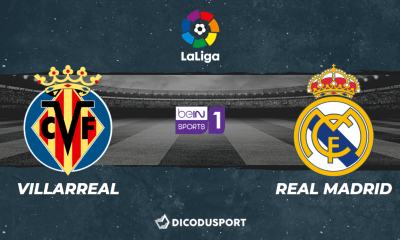 Football - Liga - notre pronostic pour Villarreal - Real Madrid