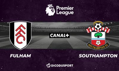 Football - Premier League notre pronostic pour Fulham - Southampton