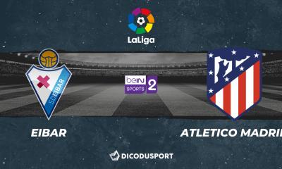 Football - Liga : notre pronostic pour Eibar - Atletico Madrid