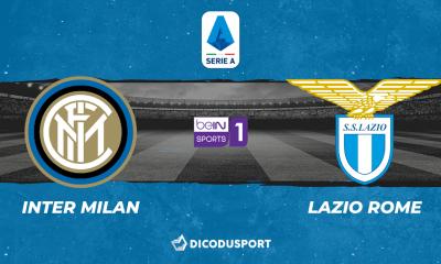 Football - Serie A notre pronostic pour Inter Milan - Lazio Rome
