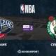NBA notre pronostic pour New Orleans Pelicans - Boston Celtics
