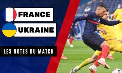 Football - France – Ukraine - Les notes du match
