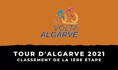 Tour d'Algarve 2021 - Le classement de la 1ère étape