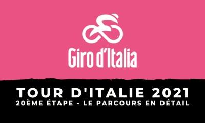 Tour d'Italie 2021 - 20ème étape : le parcours en détail
