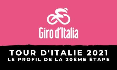 Tour d'Italie 2021 : le profil de la 20ème étape