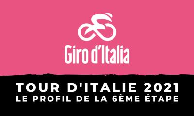 Tour d'Italie 2021 : le profil de la 6ème étape