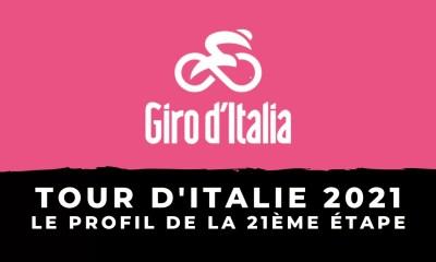 Tour d'Italie 2021 le profil de la 21ème étape