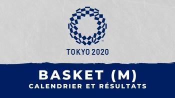 Basket masculin – Jeux olympiques de Tokyo calendrier et résultats