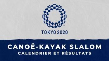 Canoë-kayak slalom – Jeux Olympiques de Tokyo calendrier et résultats