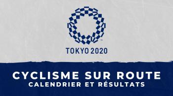 Cyclisme sur route – Jeux Olympiques de Tokyo calendrier et résultats