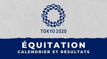 Équitation – Jeux Olympiques de Tokyo calendrier et résultats