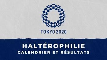 Haltérophilie – Jeux Olympiques de Tokyo calendrier et résultats
