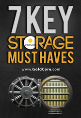 GoldCore: 7 Key Storage Must Haves