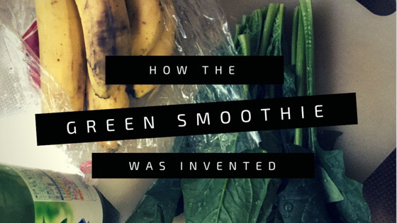 How the Green Smoothie Was Invented