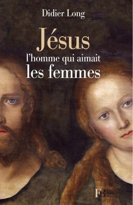 Jésus l'homme qui amait les femmes