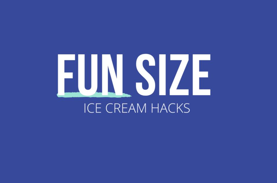 Fun Sized 7_ Ice Cream Hacks.png