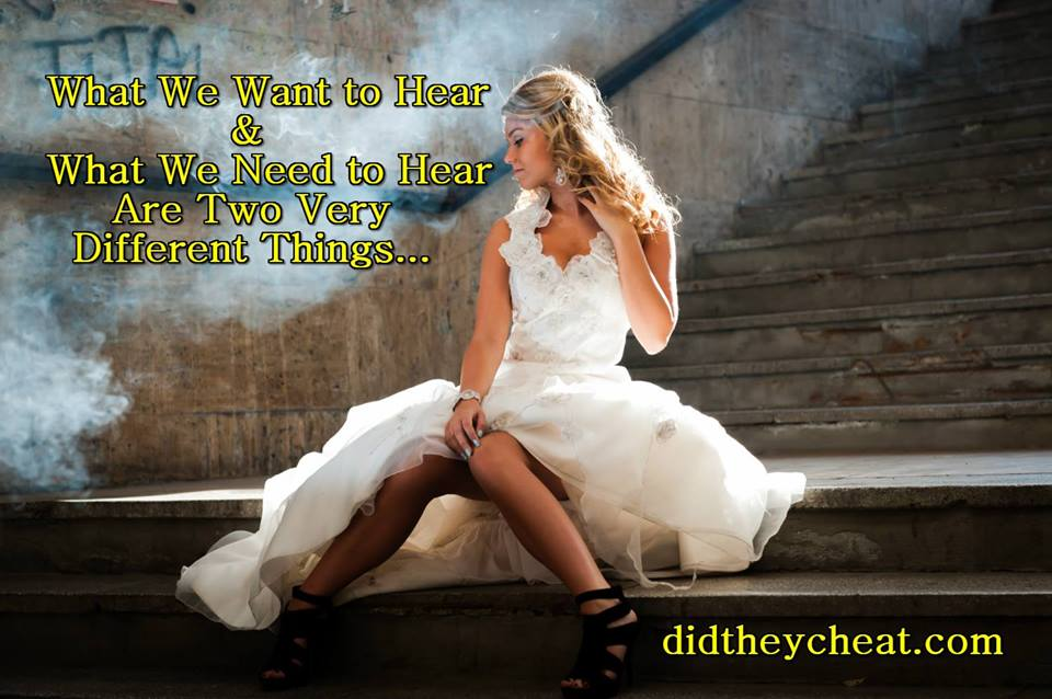 what we hear and need to hear want to hear are very different things cheating husbands and wives