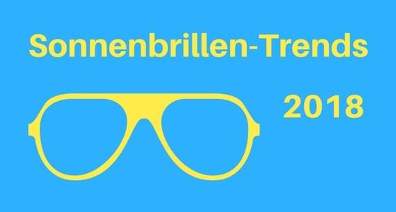 Modern durchs Jahr: Das sind die Sonnenbrillen-Trends 2018