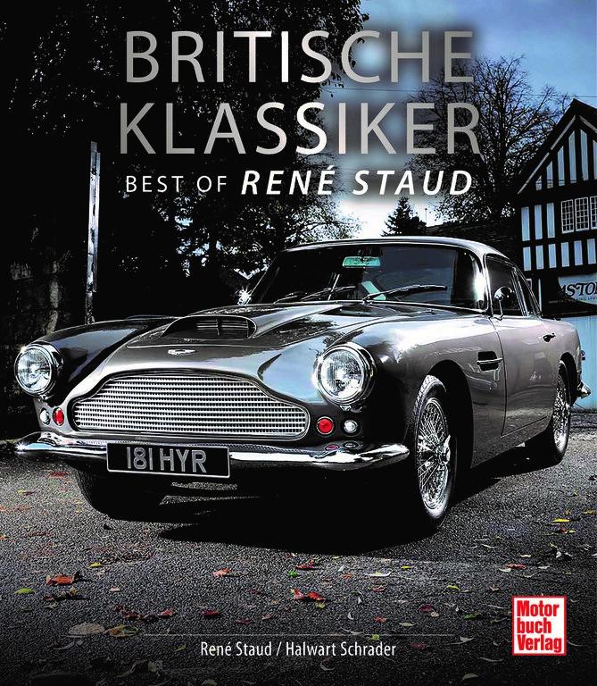 """""""Britische Klassiker – Best of René Staud"""" von René Staud und Halwart Schrader. Foto: Auto-Medienportal.Net/Motorbuch-Verlag"""
