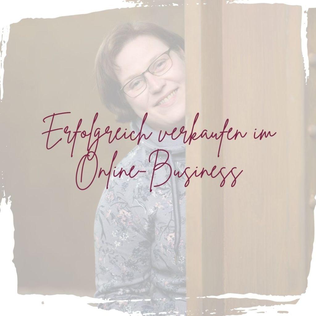 Folge 7 Erfolgreich verkaufen im Online-Business