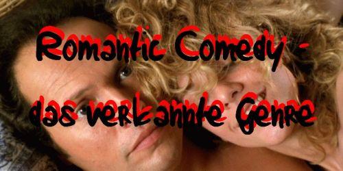 RomCom - das verrkannte Genre