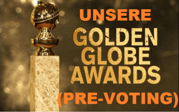 Unsere Golden Globe-Awards