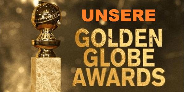 Unsere Golden Globe Awards