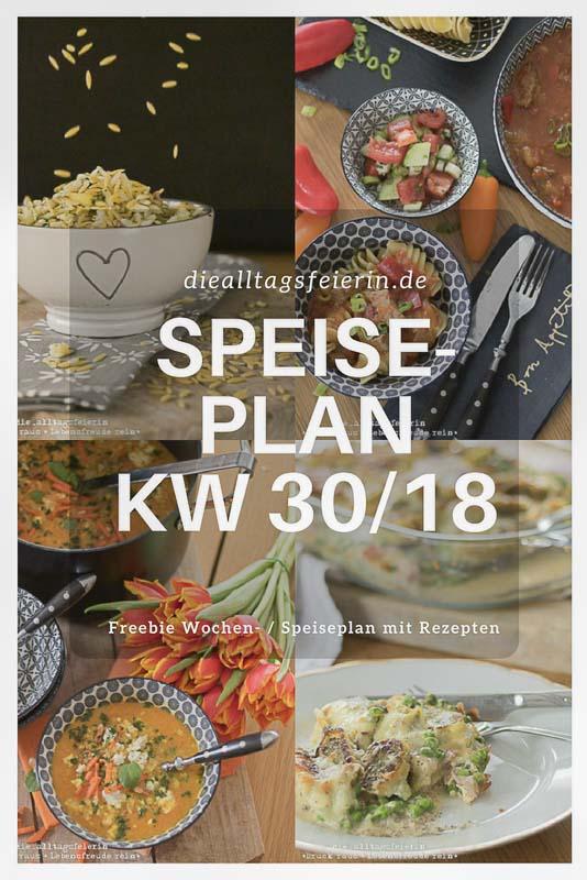 Speiseplan KW30-18 * Alltagsfeierliche Küchengrüße *