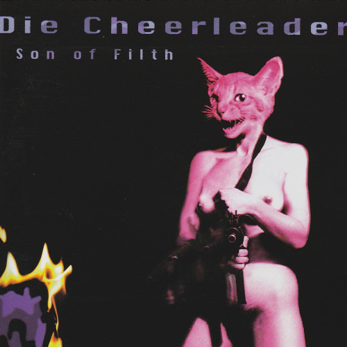 Son of Filth - Die Cheerleader